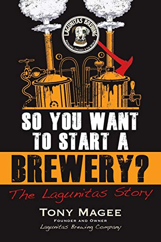 So You Want to Start a Brewery? von Magee Tony