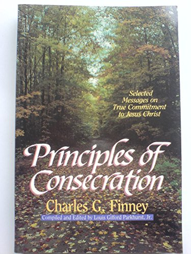 Principles of Consecration By Finney