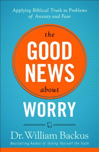 The Good News About Worry By William Backus