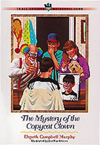 The Mystery of the Copycat Clown: Book 11 (Three Cousins Detective Club) by Elspeth Campbell Murphy