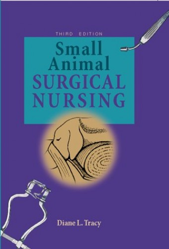 Small Animal Surgical Nursing By Diane L. Tracy
