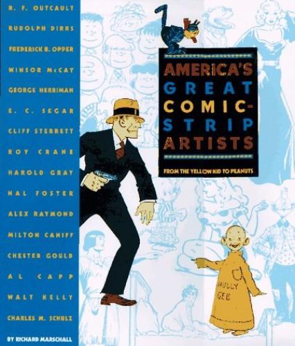 America's Great Comic-Strip Artists By Richard Marschall