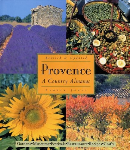 Provence: A Country Almanac By Louisa Jones