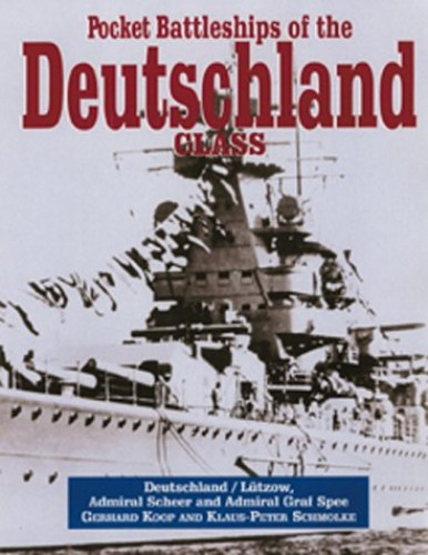 Pocket Battleships of the Deutschland Class By Gerhard Koop