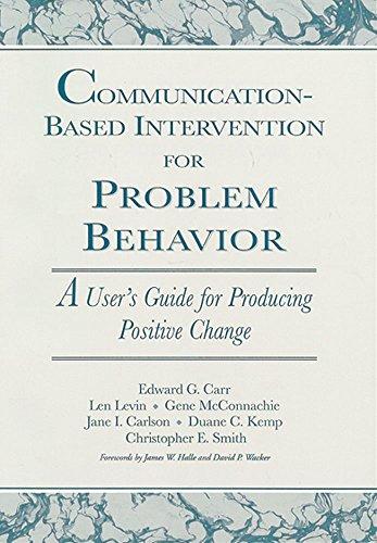 Communication-Based Intervention for Problem Behaviour By Edward G. Carr