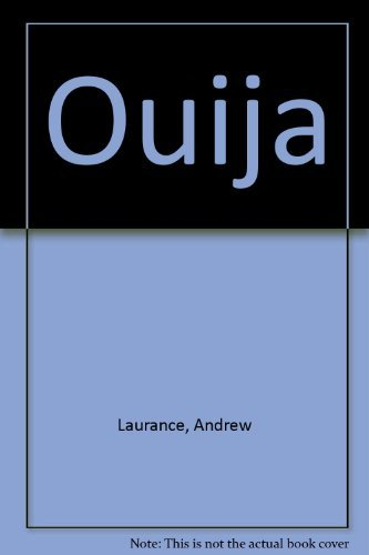 Ouija By Andrew Laurance