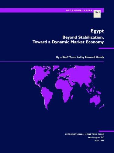 Egypt: Beyond Stabilization, Toward a Dynamic Market Economy by International Monetary Fund