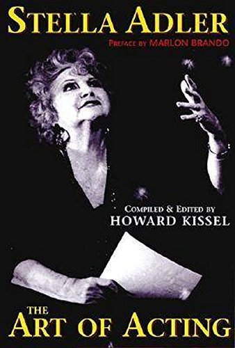 Stella Adler: The Art of Acting (Applause Acting Series) By Howard Kissel