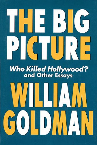 The Big Picture By William Goldman