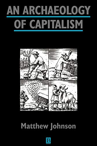 An Archaeology of Capitalism By Matthew Johnson