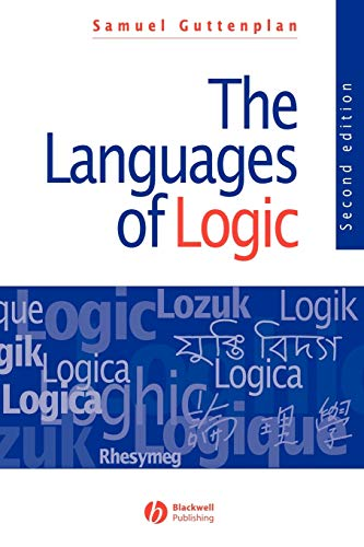 The Languages of Logic: An Introduction to Formal Logic by Samuel Guttenplan