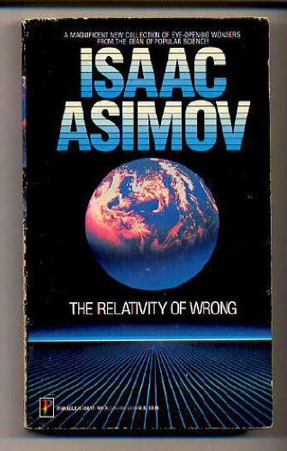Relativity of Wrong/The By Isaac Asimov