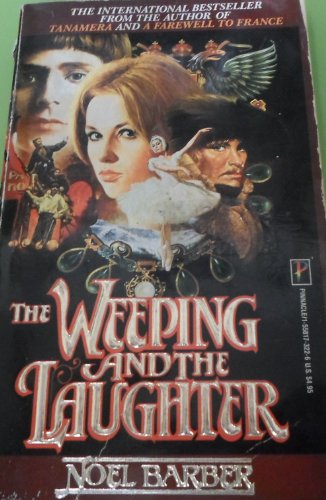 The Weeping and the Laughter By Noel Barber
