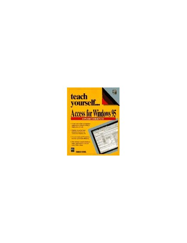 Teach Yourself Access for Windows 95 by Charles Siegel