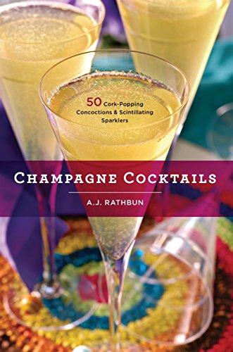 Champagne Cocktails By A.J. Rathbun