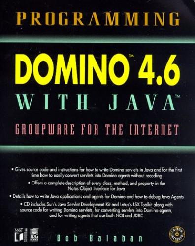 Programming Domino 4.6 with Java By Balaban