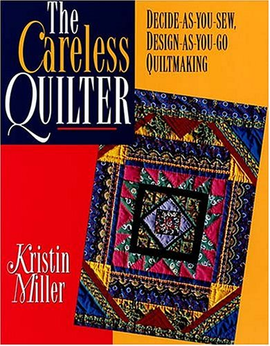 The Careless Quilter by Kristin Miller