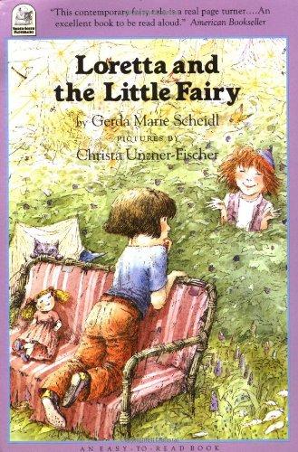 Loretta and the Little Fairy By Gerda Marie Scheidl