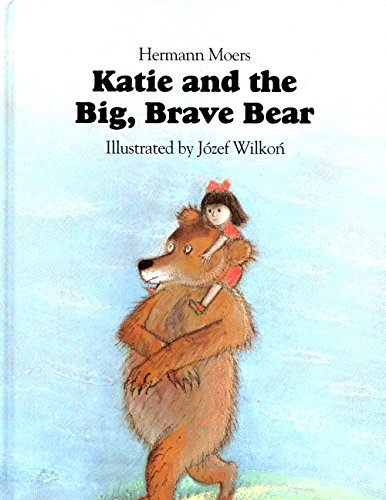 Katie and the Big Brown Bear By Hermann Moers