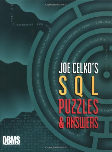 Joe Celko S Sql Puzzles And Answers By Joe Celko Independent Consultant Austin Texas Used 9781558604537 World Of Books