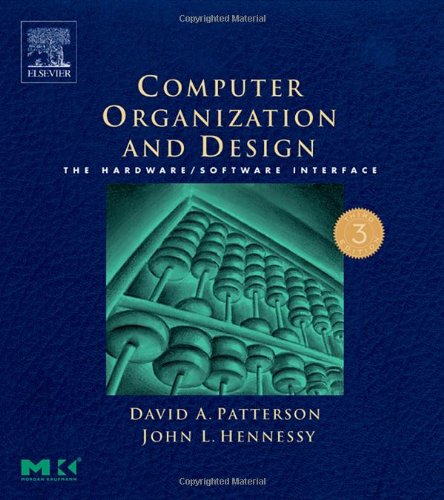 Computer Organization and Design, Revised Printing, Third Edition: The Hardware/Software Interface (The Morgan Kaufmann Series in Computer Architecture and Design) By David A. Patterson (Pardee Professor of Computer Science, Emeritus, University of California, Berkeley, USA)