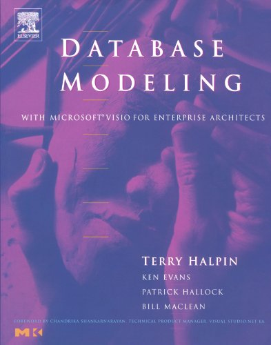 Database Modeling with Microsoft (R) Visio for Enterprise Architects By Terry Halpin (Neumont University, Utah)