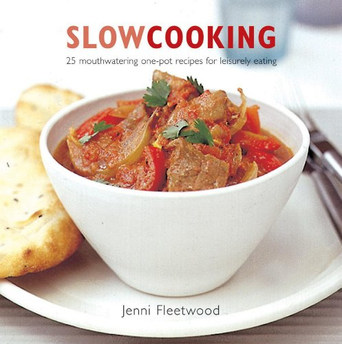 Slow Cooking: In Crockpot, Slow Cooker, Oven and Multi-cooker by Joanna White