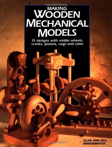 Making Wooden Mechanical Models by Alan Bridgewater
