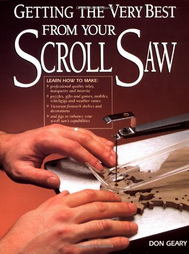 Getting the Very Best from Your Scroll Saw By Don Geary
