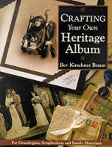 Crafting Your Family Heritage Album By Bev Kirschner Braun