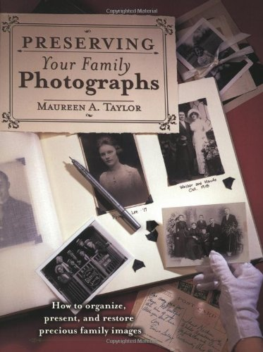 Preserving Your Family Photographs By Maureen Taylor