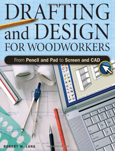 Drafting and Design for Woodworkers By Robert W. Lang