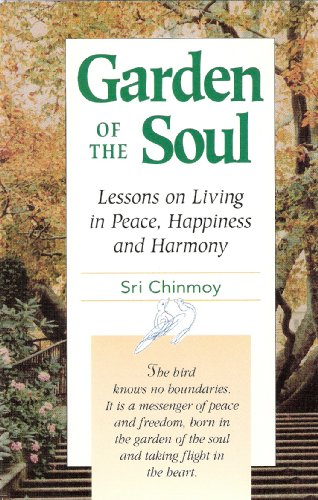 Garden of the Soul By Sri Chinmoy