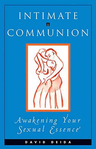 Intimate Communion By David Deida