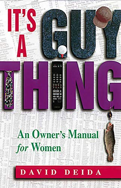It's A Guy Thing By David Deida