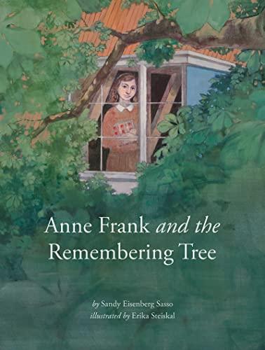 Anne Frank and the Remembering Tree By Sandy Eisenberg Sasso (Sandy Eisenberg Sasso)