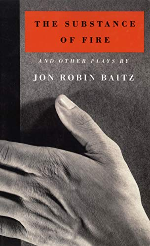 The Substance of Fire and Other Plays By Jon Robin Baitz