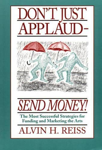 Don't Just Applaud, Send Money By Alvin H. Reiss
