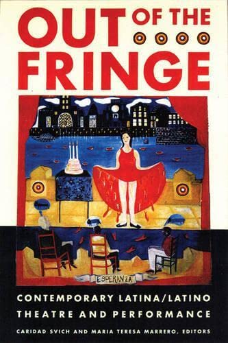 Out of the Fringe By Caridad Svich