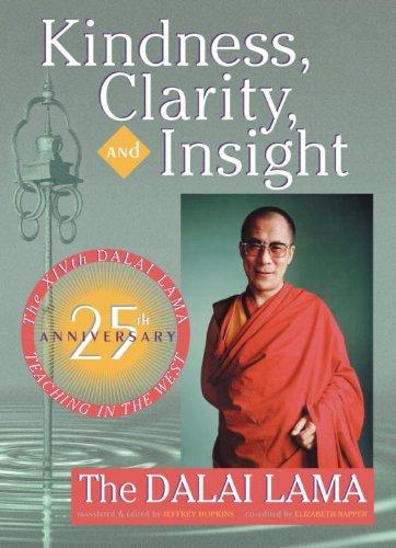 Kindness Clarity and Insight By His Holiness Tenzin Gyatso the Dalai Lama