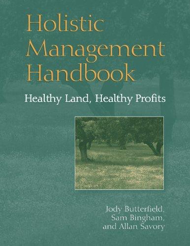 Holistic Management Handbook: Healthy Land, Healthy Profits By Jody Butterfield