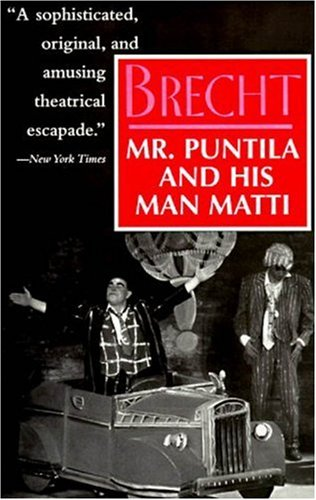 Mr Puntila and His Man Matti by Bertolt Brecht