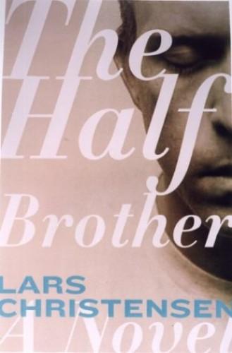 The Half Brother By Lars Saabye Christensen
