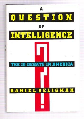 QUESTION OF INTELLIGENCE SELIGMAN DANIEL By Daniel Seligman