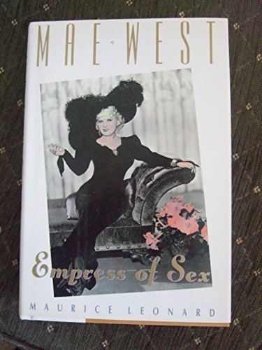 Mae West: Empress of Sex By Maurice Leonard
