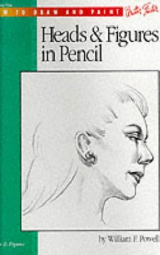 Drawing: People with William F. Powell: Learn to paint step by step (How to Draw & Paint) By William Powell