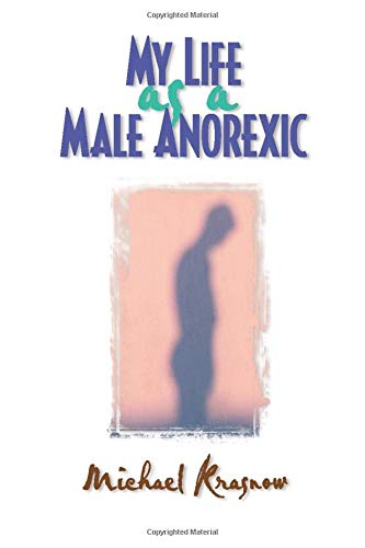 My Life as a Male Anorexic By Michael Krasnow