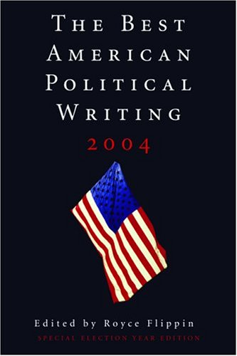 The Best American Political Writing By Royce Flippin