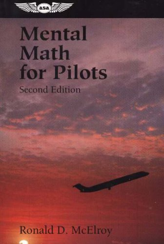 Mental Math for Pilots: A Study Guide (Professional Aviation series) By Ronald D. McElroy