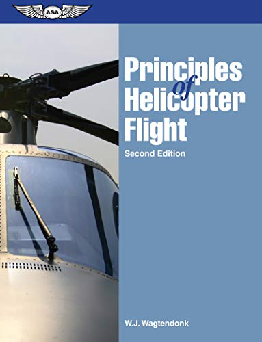 Principles of Helicopter Flight by Walter J. Wagtendonk